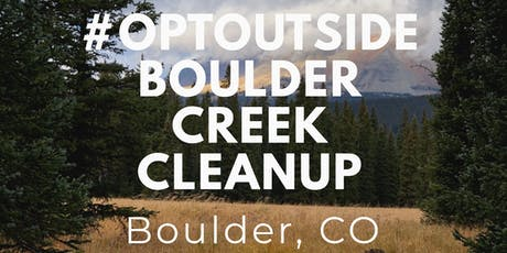 #OPTOUTSIDE Boulder Creek Cleanup tickets