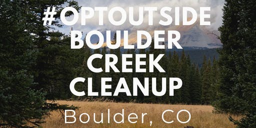 #OPTOUTSIDE Boulder Creek Cleanup
