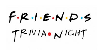 Friends Trivia Night  - Burlington