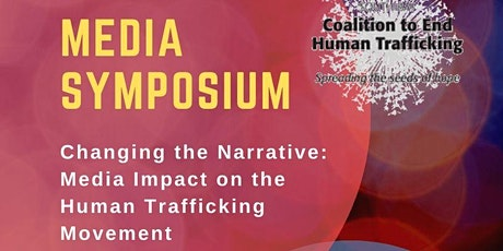 Media Symposium - Changing the Narrative: Media Impact on the Human Trafficking Movement  tickets