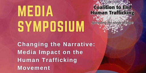 Media Symposium - Changing the Narrative: Media Impact on the Human Trafficking Movement
