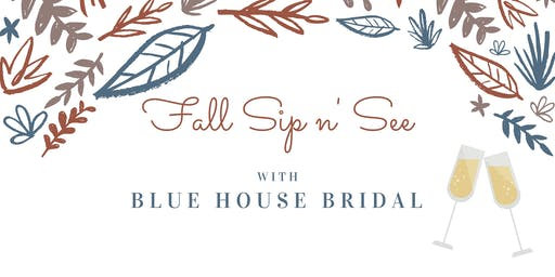 Fall Sip n' See with Blue House Bridal