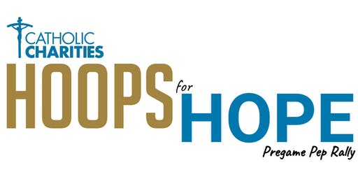 Hoops for Hope Pregame Pep Rally hosted by Catholic Charities