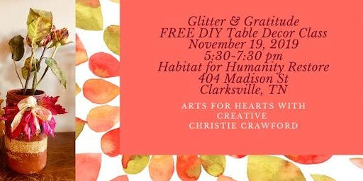 Arts for Hearts: Making it Grateful/Glitter Jar Table Decor with Christie Crawford