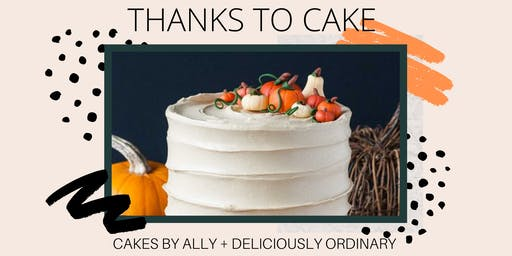 THANKS TO CAKE!