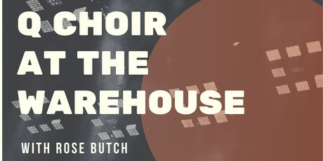 Q Choir at the Warehouse tickets