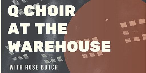 Q Choir at the Warehouse