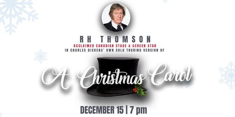 R.H. Thomson in  Charles Dickens' A Christmas Carol tickets