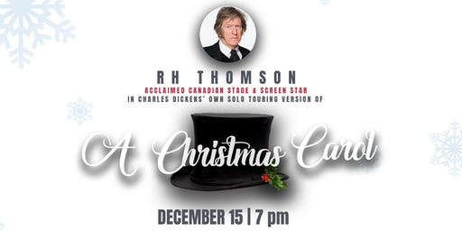 R.H. Thomson in  Charles Dickens' A Christmas Carol