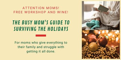 The Busy Mom's Guide to Surviving the Holidays