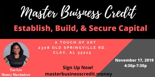 Master Business Credit: Establish, Build, & Secure Capital