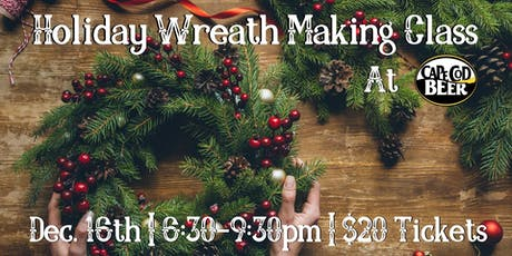 SOLD OUT! Holiday Wreath Making Class   2nd Date Added! tickets
