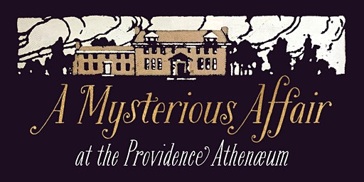 A Mysterious Affair: Fundraiser for the Providence Athenæum