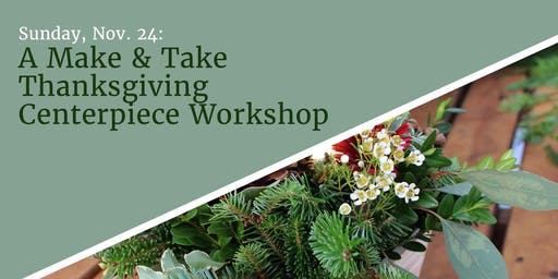 A Make & Take Thanksgiving Centerpiece Workshop
