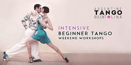 Argentine Tango - Intensive Tango Beginner Weekend Workshop - 2 days (5 hours) tickets