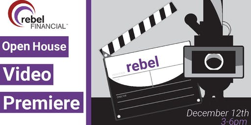 rebel Financial Open House Video Premiere