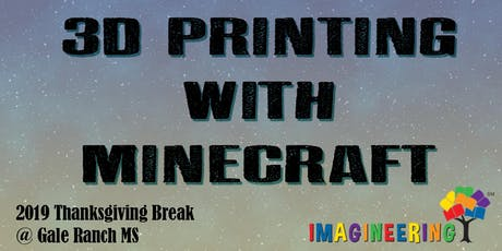 SRVEF IMAGINEERING (Thanksgiving Break): 3D Printing with Minecraft tickets