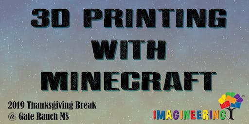 SRVEF IMAGINEERING (Thanksgiving Break): 3D Printing with Minecraft