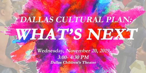 Dallas Cultural Plan: What's Next (A Year in Review)