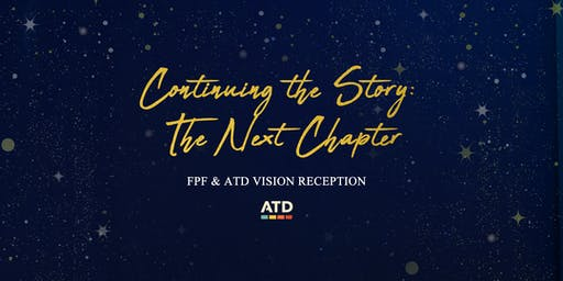 Continuing the Story: The Next Chapter FPF and ATD Vision Reception