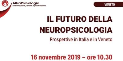 Il futuro della Neuropsicologia: prospettive in Italia e in Veneto