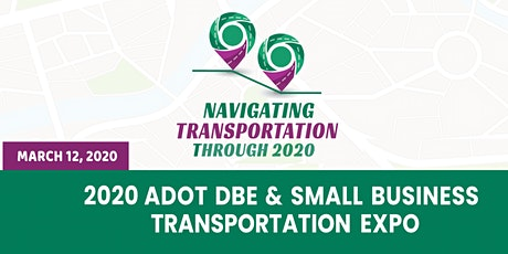 2020 ADOT DBE & Small Business Transportation Expo tickets