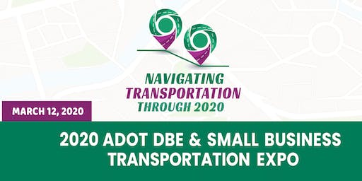 2020 ADOT DBE & Small Business Transportation Expo