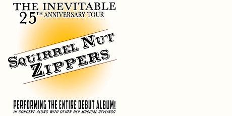 The Squirrel Nut Zippers Inevitable 25th Anniversary Tour tickets