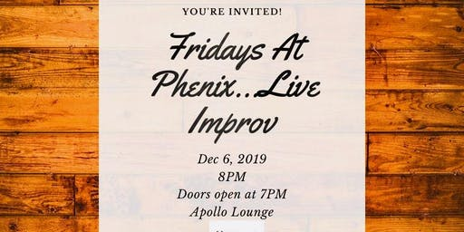 Fridays At Phenix...Live Improv!