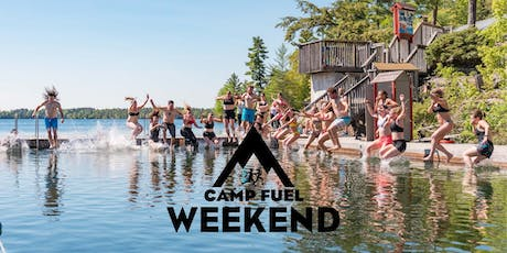 Camp Fuel Weekend | June 5-7th, 2020 | Muskoka  tickets