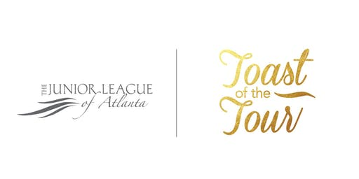 The Junior League of Atlanta, Inc. Presents the Toast of the Tour