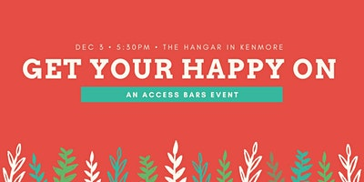 Get Your Happy On - Access Bars Event