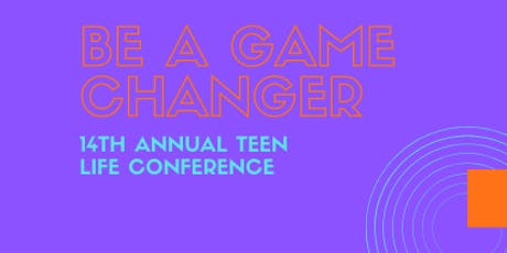 14th Annual Teen Life Conference tickets