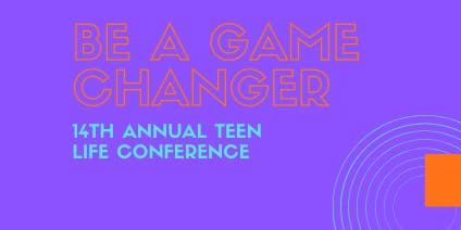 14th Annual Teen Life Conference