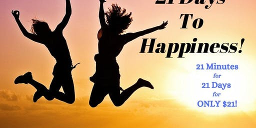 21 Days to Happiness!