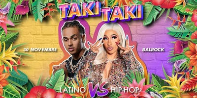 ✦ Taki-Taki Party : Latino vibes VS HipHop ✦ Samedi 30 Novembre
