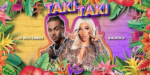 ✦ Taki-Taki Party : Latino vibes VS HipHop ✦ Samedi 30 Novembre