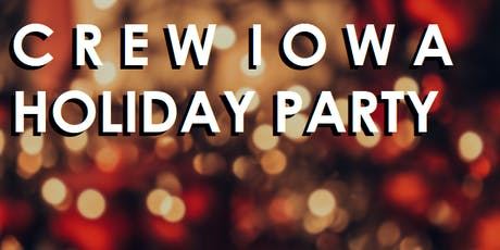 CREW Iowa - Annual Celebration and Holiday Party - Members Only tickets