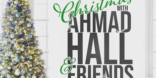 CHRISTMAS WITH AHMAD HALL & FRIENDS