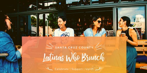 Latinas Who Brunch Santa Cruz County
