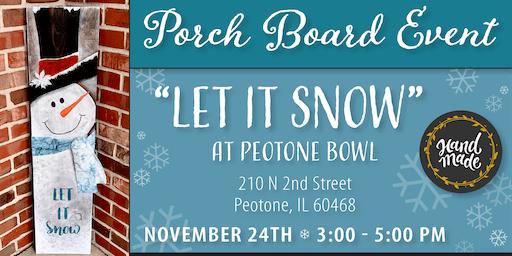 Let it Snow - Peotone Bowl Porch Board Event
