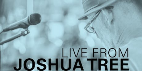 Live From Joshua Tree - An Evening of Desert Stories & Songs tickets