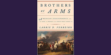 Brothers at Arms: American Independence and the Men of France and Spain tickets