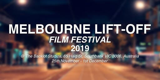 Melbourne Lift-Off Film Festival 2019