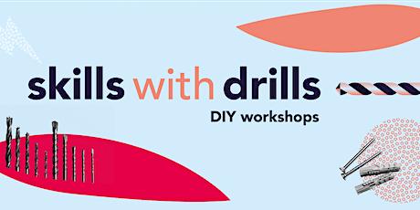 Skills with drills —  a DIY workshop tickets