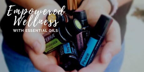 Empowered Wellness - An Introduction To Doterra tickets