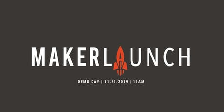 MAKERLAUNCH DEMO DAY 2019 tickets