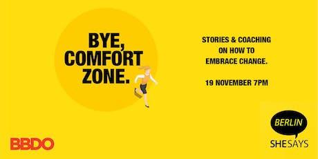 BYE, COMFORT ZONE! Tickets
