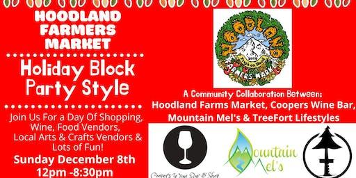 Hoodland Farmers Market Holiday Block Party & Shopping!
