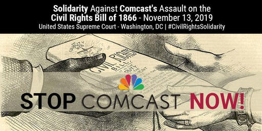 Solidarity Against Comcast's Assault on the Civil Rights Bill of 1866 Rally